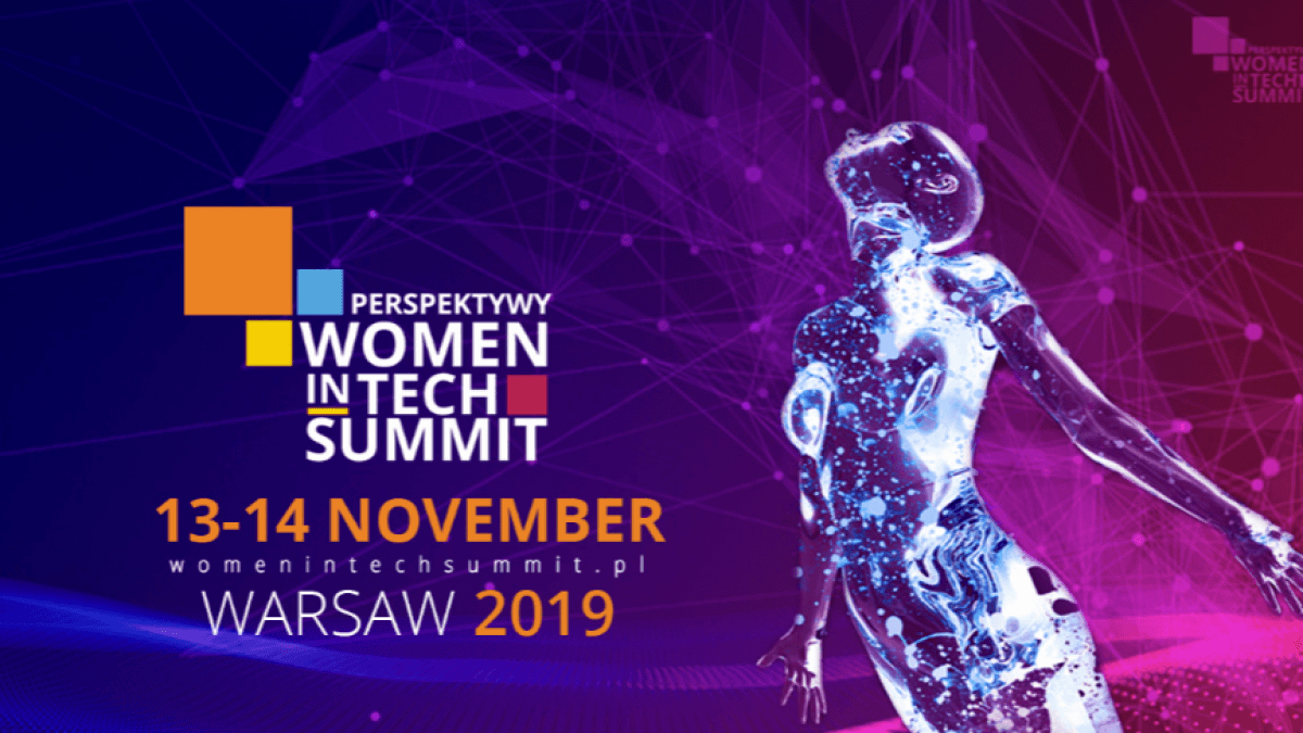 Women in Tech Summit, Warsaw 2019 Home Perspektywy Women in Tech Summit 2019 1200x675