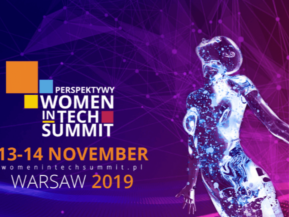 Women in Tech Summit, Warsaw 2019 Home Perspektywy Women in Tech Summit 2019 960x720