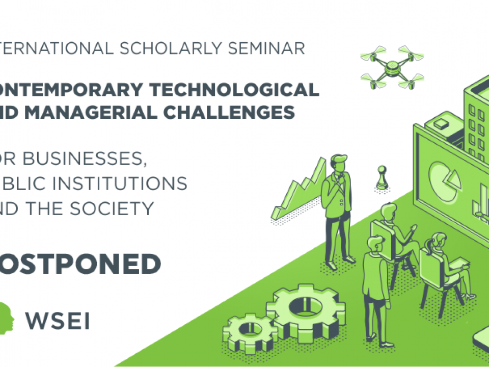 Postponed: WSEI International Scholarly Seminar  POSTPONED: International Seminar on Contemporary Technological and Managerial Challenges wsei studia podyplomowe konferencja miedzynarodowa plansza www 1 960x720